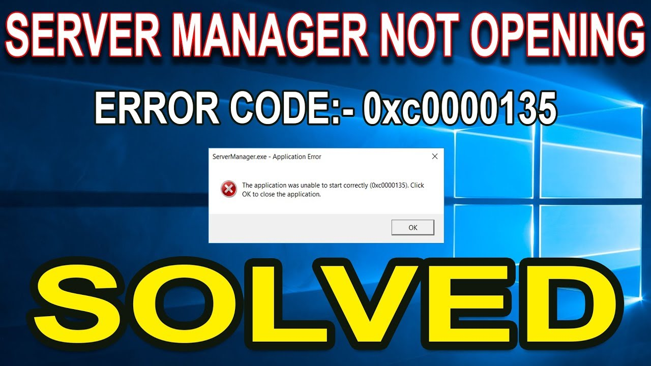 [SOLVED] Error 0xc0000135 Server Manager is not opening in Windows Server  2012 or 2016