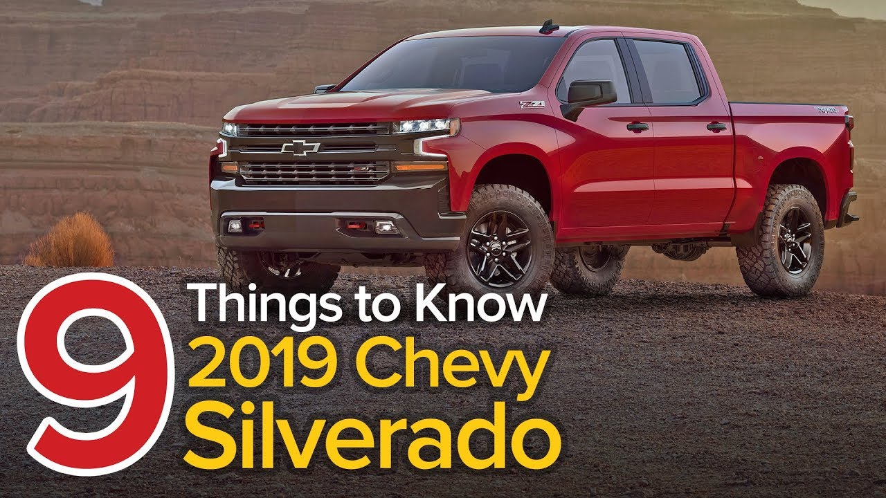 9 Things To Know About The 2019 Chevrolet Silverado Short List