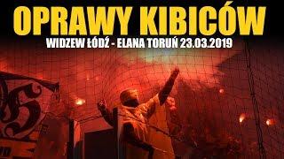 OPRAWY KIBICÓW: Widzew Łódź - Elana Toruń 23.03.2019