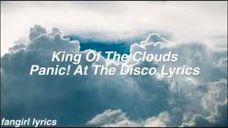 King Of The Clouds || Panic! At The Disco Lyrics