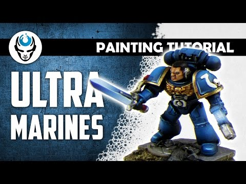 HOW TO PAINT ULTRAMARINES SPACE MARINES - PAINTING TUTORIAL