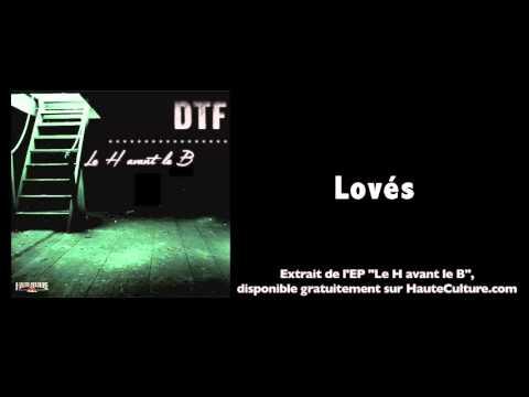 Youtube: DTF – Lovés (Audio Officiel)