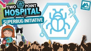 🚑 The Superbug Initiative - Two Point Hospital Extra