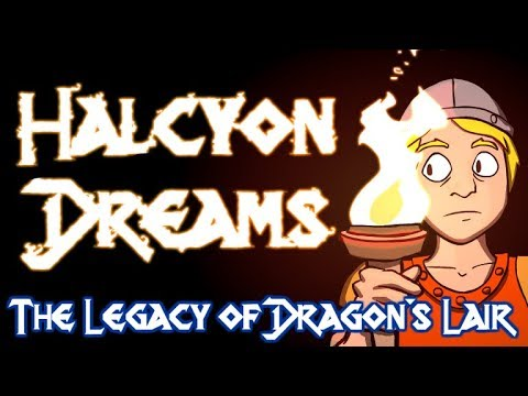 Halcyon Dreams: The Legacy of Dragon's Lair