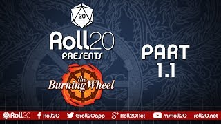 The Burning Wheel - Ep 1.1 | Series 3 | Roll20 Games Master Series