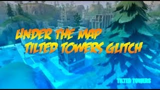 UNDER THE MAP TILTED TOWERS GLITCH SPOT ON FORTNITE!!