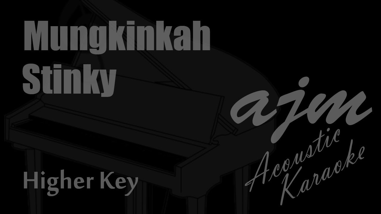 Stinky - Mungkinkah (Higher Key) Acoustic Karaoke   Ayjeeme Karaoke