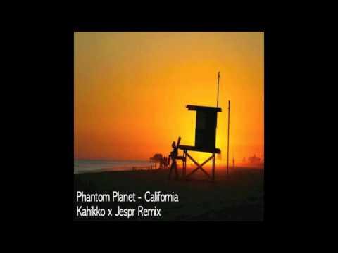 Phantom Planet - California (Kahikko & Jespr Remix)