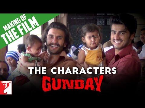 Making Of The Film - Gunday | The Characters | Capsule 2 | Ranveer Singh | Arjun Kapoor