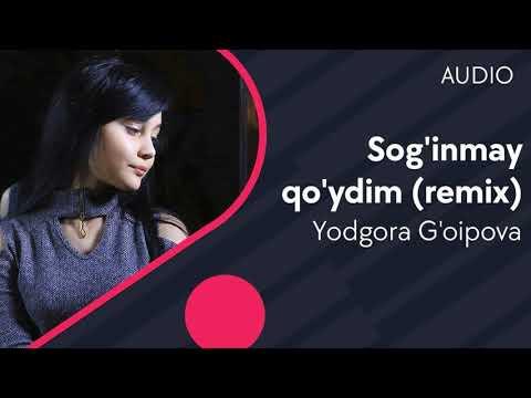 Yodgora G'oipova - Sog'inmay qo'ydim Remix
