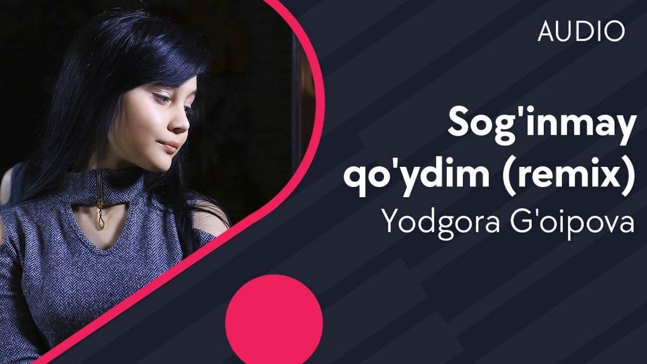 Yodgora G'oipova - Sog'inmay qo'ydim   Ёдгора Гоипова - Согинмай куйдим (remix) (AUDI