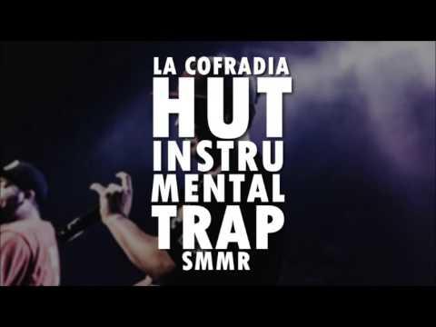 LA COFRADIA - HUT (INSTRUMENTAL TRAP) | SMMR