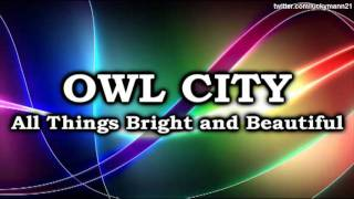 Owl City - Hospital Flowers (All Things Bright and Beautiful Album) Full Song 2011 HQ (iTunes)