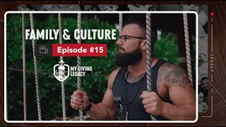 Family & Culture | My Living Legacy | Ep. 15
