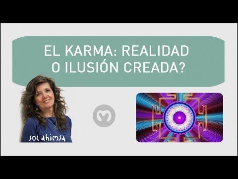EL KARMA, REALIDAD O ILUSIÓN CREADA CON INTERESES OCULTOS?