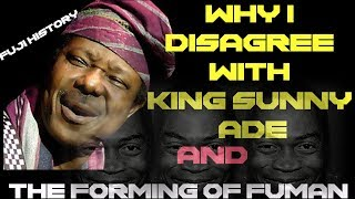 WHY I  DISAGREE  WITH  KING SUNNY  ADE-ASHANNTY SHOLAY