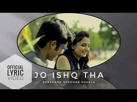Jo Ishq Tha   Lyric Video   Shashank Shekhar Shukla [S Cube]