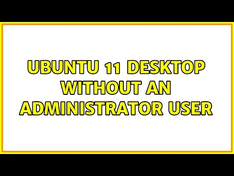 Ubuntu 11 Desktop without an administrator user (2 Solutions!!)