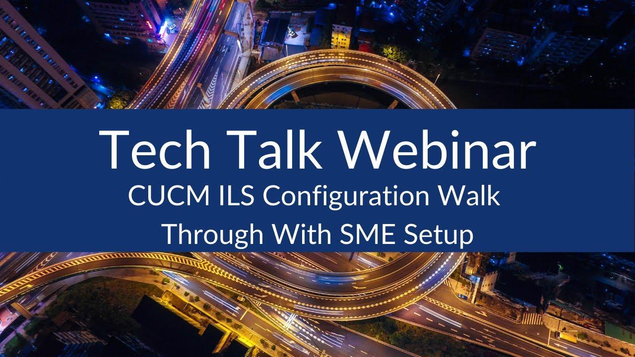 CUCM ILS Configuration Walk Through With SME Setup