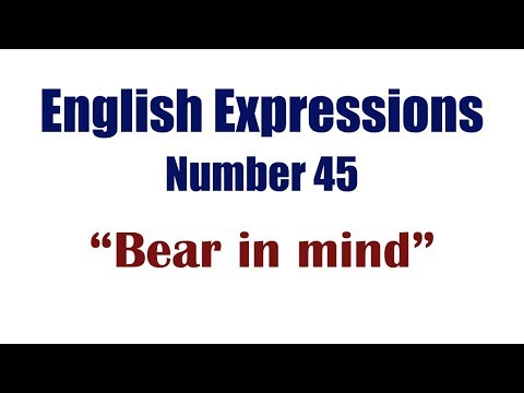 English Expressions 45: Bear in mind