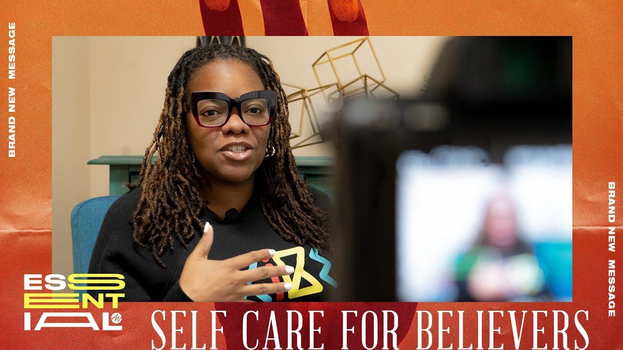 Self Care For Believers | Essential | Dr. Jaquet Dumas