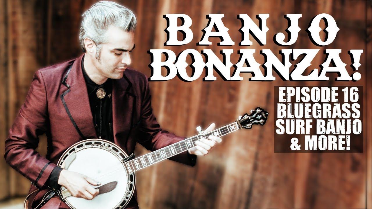 (Full Show) Banjo Bonanza Episode 16: New Old Tunes & More Surf Banjo! August 4, 2020