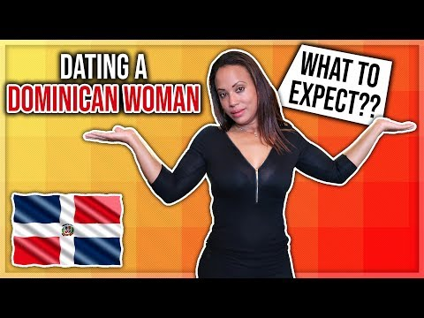 What To Expect When Dating A Dominican Woman | Dominican Culture