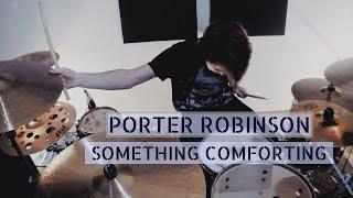 Porter Robinson - Something Comfort...