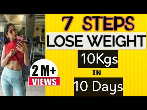 LOSE WEIGHT FAST : 7 Tips To Lose Weight 10 Kgs in 10 Day (BEST RESULTS)