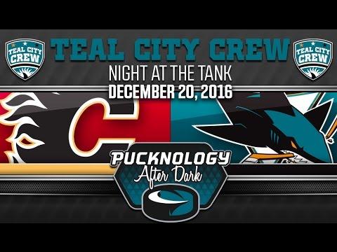 Pucknology After Dark (Postgame) Sharks vs. Flames 12/20/2016