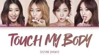 SISTAR (씨스타) - Touch My Body (Han|Rom|Eng) Color Coded Lyric…