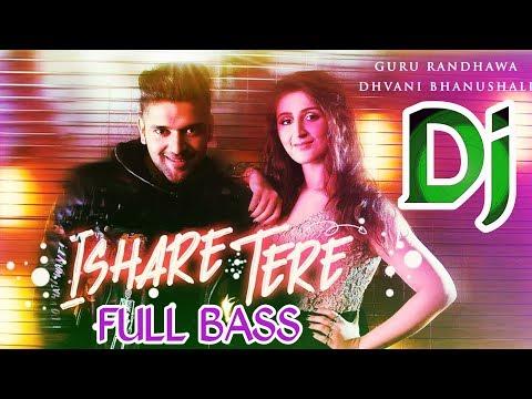 ishare-tere-|-dj-remix-song-|-guru-randhawa-|-ishare-tere-remix-dj-song