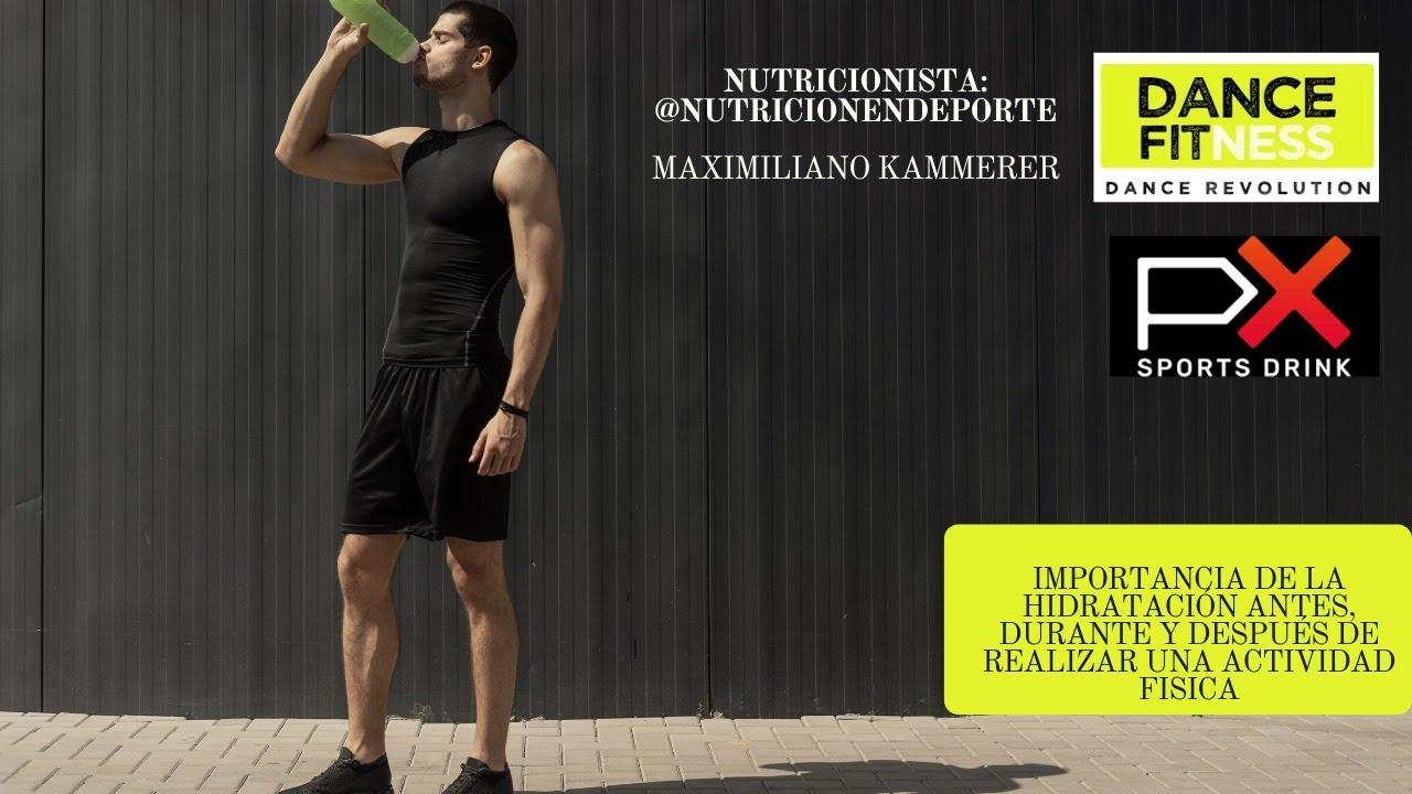 HIDRATACION ANTES, DURANTE Y DESPUÉS DE UNA ACTIVIDAD FISICA. NUTRICIONISTA DANCE FITNESS