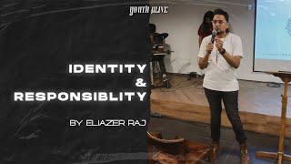 Identity & Responsibility |  Eliazer Raj