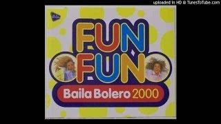 Fun Fun - Baila Bolero 2000 (Almighty Fired Up Mix)