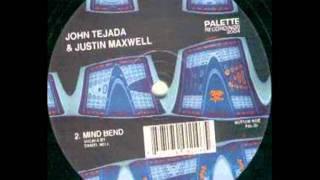 John Tejada & Justin Maxwell (Vocals by Daniel Bell) - Mind Bend(2004)
