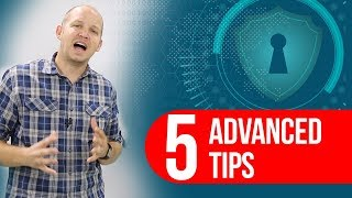 5 Advanced Online Security Tips (that you can do in the next 5 minutes)