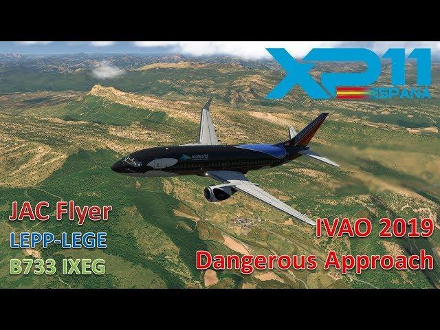 LEPP-LEGE | B737 IXEG | X-PLANE 11| DANGEROUS APPROACH 2019