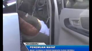 MAYAT KORBAN DI PARKIR BANDARA SUDAH BERBAU