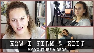 How I Film and Edit my YouTube Videos