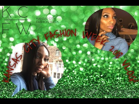 Vlog 2: KANSAS CITY FASHION WEEK 2018