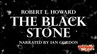 """The Black Stone"" by Robert E. Howard / A Cthulhu Mythos Story"