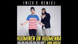 JVG feat. Anna Abreu - Huominen on huomenna (Nick K Remix)