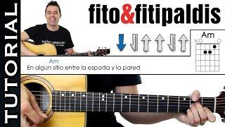 Como tocar Entre La Espada y La Pared Fito y Fitipaldis en Guitarra tutorial acordes y ritmo