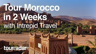 Tour Morocco in 2 Weeks with Intrepid Travel