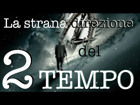La strana direzione del Tempo - Il Tempo Esiste?#02 - CURIUSS