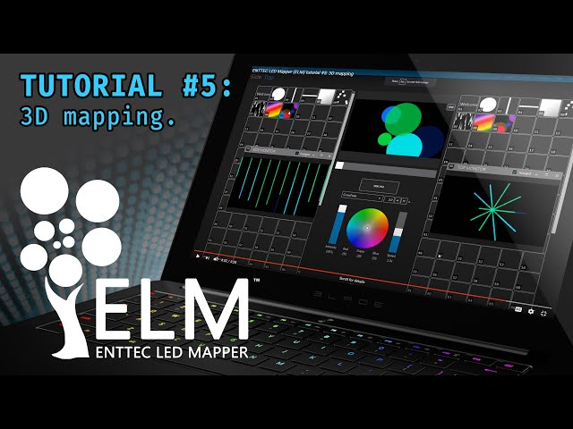 ELM (ENTTEC LED Mapper) tutorial #5: 3D mapping