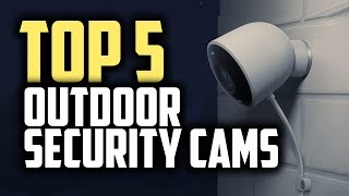 Best Outdoor Security Cameras in 2019 | Keep Your Home Safe!