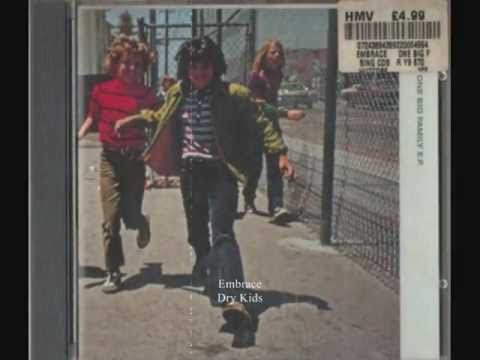 Embrace - Dry Kids [B-Side]