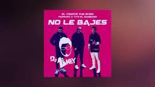 El Coyote The Show   Farruko  Tito El Bambino   No Le Bajes   IO DJ Likey 2019.mp3